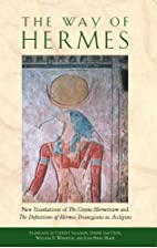 The Way of Hermes: New Translations of The…