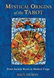 Huson, Paul: Mystical Origins of the Tarot: From Ancient Roots to Modern Usage