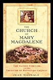 Markale, Jean: The Church of Mary Magdalene: The Sacred Feminine and the Treasure of Rennes-Le-Chateau