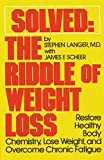 Langer, Stephen: Solved: The Riddle of Weight Loss