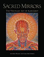 Sacred Mirrors: The Visionary Art of Alex…