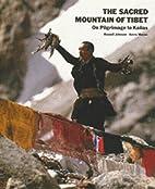 The Sacred Mountain of Tibet:On Pilgrimage…
