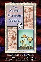 Sacred Mushroom Seeker : Tributes to R.…