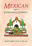 Metcalfe De Plata, Edith: Mexican Vegetarian Cooking