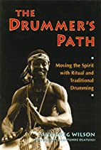 The Drummer's Path: Moving the Spirit with…