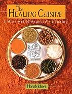 The Healing Cuisine: India's Art of…