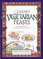 Gourmet Vegetarian Feasts by Martha Rose…