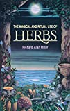 Miller, Richard Alan: The Magical and Ritual Use of Herbs