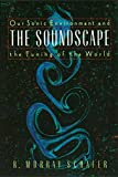 Schafer, R. Murray: The Soundscape: Our Sonic Environment and the Tuning of the World