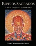Grey, Alex: Espejos Sagrados: El Arte Visionario De Alex Grey