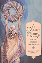A Druid's Herbal for the Sacred Earth Year…