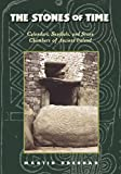 Brennan, Martin: The Stones of Time : Calendars, Sundials, and Stone Chambers of Ancient Ireland