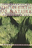 Sheldrake, Rupert: The Rebirth of Nature: The Greening of Science and God