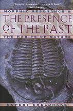 The Presence of the Past: Morphic Resonance…