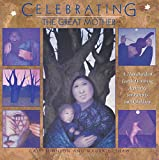Johnson, Cait: Celebrating the Great Mother: A Handbook of Earth-Honoring Activities for Parents and Children