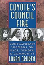 Coyote's Council Fire : Contemporary…