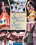 Stewart, Iris J.: Sacred Woman, Sacred Dance: Awakening Spirituality Through Movement & Ritual