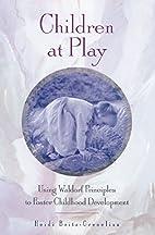Children at Play: Using Waldorf Principles…