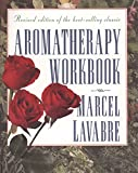Lavabre, Marcel: Aromatherapy Workbook