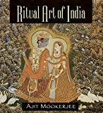 Mookerjee, Ajit: Ritual Art of India