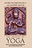 Feuerstein, Georg: The Essence of Yoga: Essays on the Development of Yogic Philosophy from the Vedas to Modern Times