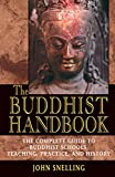 Snelling, John: The Buddhist Handbook: The Complete Guide to Buddhist Schools, Teaching, Practice, and History