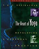 Desikachar, T. K. V.: Heart of Yoga: Developing a Personal Practice