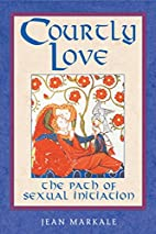 Courtly Love: The Path of Sexual Initiation…