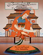 Buddhist Masters of Enchantment: The Lives…