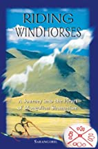 Riding Windhorses : A Journey into the Heart…