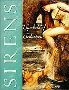 Sirens: Symbols of Seduction by Meri Lao