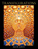 Grey, Alex: Transfigurations: Alex Grey ; With Contributions by Albert Hofmann ... Et Al