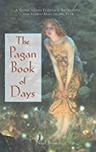 The Pagan Book of Days: A Guide to the…