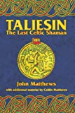 Matthews, John: Taliesin: The Last Celtic Shaman
