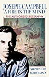 Larsen, Stephen: Joseph Campbell : A Fire in the Mind: the Authorized Biography