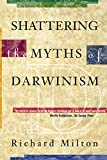 Richard Milton: Shattering the Myths of Darwinism