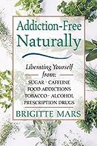 Addiction-Free--Naturally: Liberating…