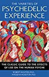 Houston, Jean: The Varieties of Psychedelic Experience: The Classic Guide to the Effects of Lsd on the Human Psyche