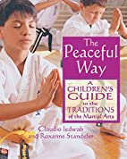 The Peaceful Way: A Children's Guide to…