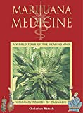 Ratsch, Christian: Marijuana Medicine : A World Tour of the Healing and Visionary Powers of Cannabis