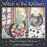 Johnson, Cait: Witch in the Kitchen: Magical Cooking for All Seasons