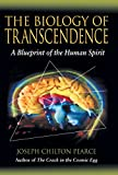 Pearce, Joseph Chilton: The Biology Of Transcendence: A Blueprint Of The Human Spirit