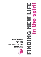 Finding New Life in the Spirit: A Guidebook…