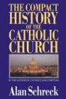 The Compact History of the Catholic Church…