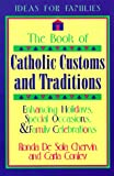 Chervin, Ronda Desola: The Book of Catholic Customs and Traditions