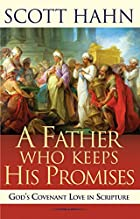 A Father Who Keeps His Promises: God's…