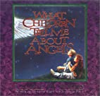 What Children Tell Me About Angels by…