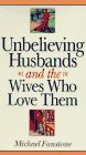 Unbelieving Husbands and the Wives Who Love…