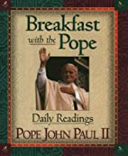 Breakfast with the Pope: Daily Readings by…