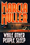 Muller, Marcia: While Other People Sleep: Library Edition